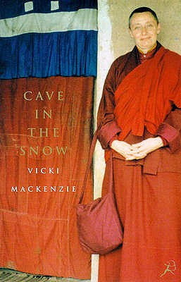 Cave in the Snow: A Western Woman's Quest for Enlightenment - MacKenzie, Vicki