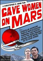 Cave Women on Mars - Christopher R. Mihm