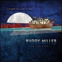 Cayamo Sessions at Sea [LPF] - Buddy Miller & Friends