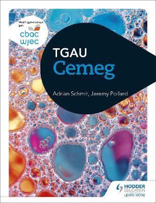 CBAC TGAU Cemeg (WJEC GCSE Chemistry Welsh-language edition) - Schmit, Adrian, and Pollard, Jeremy