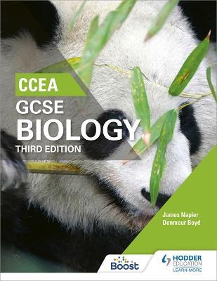 CCEA GCSE Biology Third Edition - Boyd, Denmour, and Napier, James