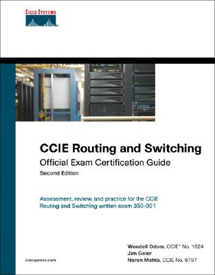 CCIE Routing and Switching Official Exam Certification Guide - Odom, Wendell, and Geier, Jim, and Mehta, Naren