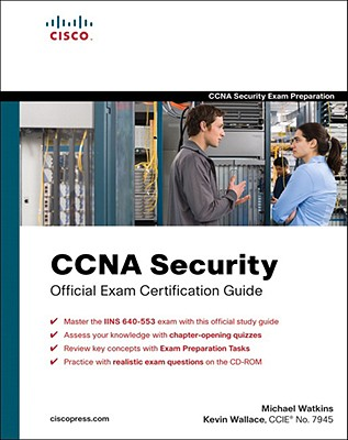 CCNA Security Official Exam Certification Guide - Watkins, Michael, Ccn, and Wallace, Kevin