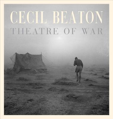 Cecil Beaton: Theatre of War - Beaton, Cecil