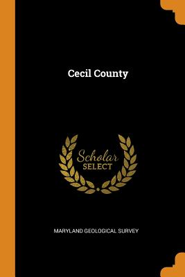 Cecil County - Maryland Geological Survey (Creator)