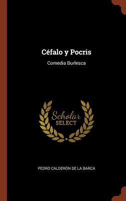Cefalo y Pocris: Comedia Burlesca - Calderon De La Barca, Pedro