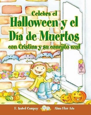 Celebra El Halloween y El Dia de Muertos Con Cristina y Su Conejito Azul - Campoy, F Isabel