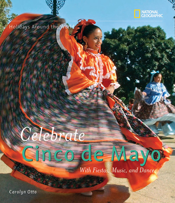 Celebrate Cinco de Mayo: With Fiestas, Music, and Dance - Otto, Carolyn