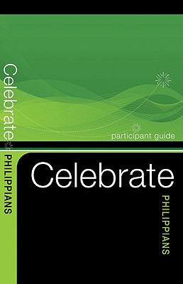 Celebrate Philippians Participant Guide - Loy, Keith