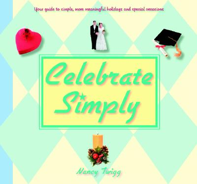 Celebrate Simply - Twigg, Nancy