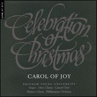 Celebration of Christmas: Carol of Joy - Abraham Wilson (piano); Arianne Sam (piano); Aubrey Money; Caleb Larsen; Claire Haynie; Jane Raty (piano); Jeff Cramer;...