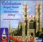 Celebration: Royal Music from Westminster Abbey