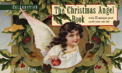 Celebration: The Christmas Angel Book - Fogg, Deidre J