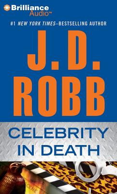 Celebrity in Death - Robb, J D, and Ericksen, Susan (Performed by)