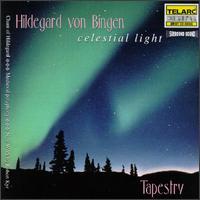 Celestial Light: Music Of Hildegard von Bingen & Robert Kyr - Tapestry