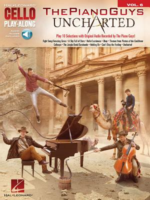 Cello Play Along: Piano Guys Uncharted Volume 6: The Piano Guys Uncharted -