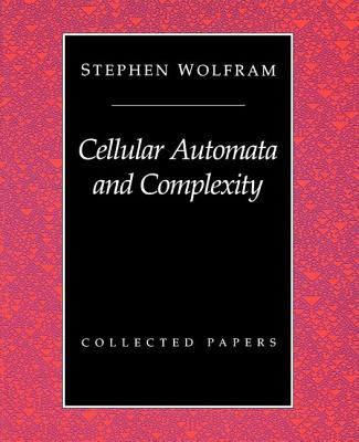 Cellular Automata And Complexity: Collected Papers - Wolfram, Stephen