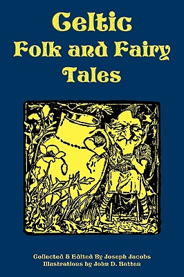 Celtic Folk and Fairy Tales - Jacobs, Joseph (Editor)