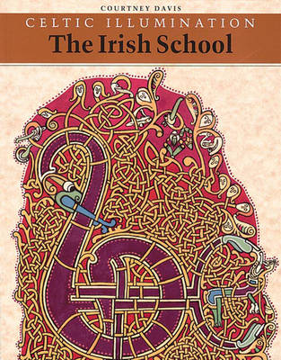 Celtic Illumination: The Irish School - Davis, Courtney, and O'Neill, Dennis, Rev. (Introduction by)
