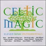 Celtic Magic: 11 Irish Instrumentals - Various Artists