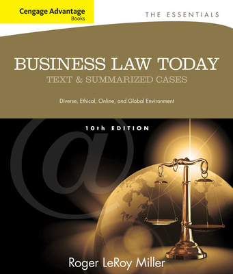 Cengage Advantage Books: Business Law Today, the Essentials: Text and Summarized Cases - Miller, Roger Leroy