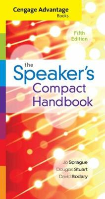 Cengage Advantage Books: The Speaker's Compact Handbook, Spiral bound Version - Bodary, David, and Stuart, Douglas, and Sprague, Jo