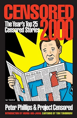Censored 2000: The Year's Top 25 Censored Stories - Phillips, Peter, and Project Censored, and Jensen, Carl