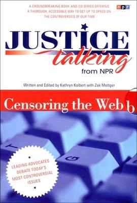 Censoring the Web - Kolbert, Kathryn, and Mettger, Zak (Editor)