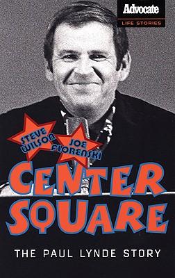 Center Square: The Paul Lynde Story - Wilson, Steve, and Florenski, Joe