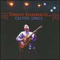 Center Stage - Tommy Emmanuel