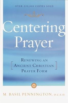 Centering Prayer: Renewing an Ancient Christian Prayer Form - Pennington, M Basil, Father, Ocso