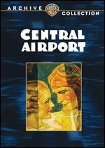 Central Airport - William Wellman