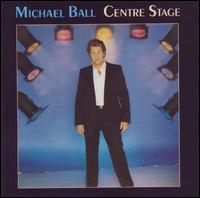 Centre Stage - Michael Ball