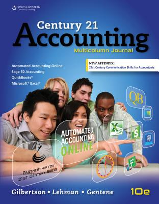 Century 21 Accounting: Multicolumn Journal, Copyright Update - Gilbertson, Claudia Bienias, and Lehman, Mark W, and Gentene, Debra