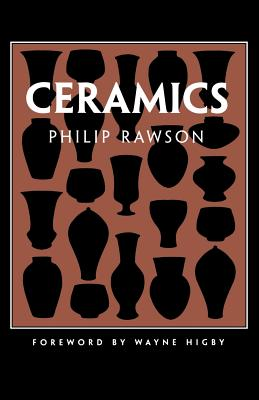 Ceramics - Rawson, Philip, and Higby, Wayne (Foreword by)