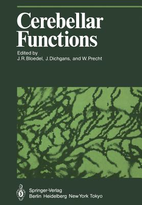 Cerebellar Functions - Bloedel, J (Editor), and Dichgans, J (Editor), and Precht, W (Editor)