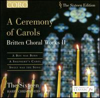 Ceremony of Carols: Britten Choral Works II - Carys-Anne Lane (soprano); Deborah Miles-Johnson (alto); Jamie Hopkins (vocals); Libby Crabtree (soprano);...