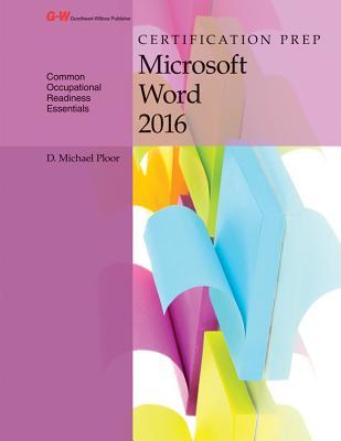 Certification Prep Microsoft Word 2016 - Ploor, D Michael