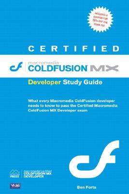 Certified Macromedia Coldfusion MX Developer Study Guide - Forta, Ben