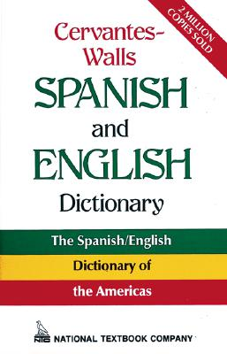 Cervantes-Walls Spanish and English Dictionary - National Textbook Company