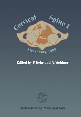 Cervical Spine I: Strasbourg 1985 - Kehr, Pierre (Editor)
