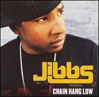 Chain Hang Low - Jibbs