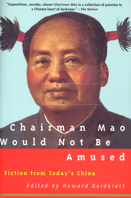 Chairman Mao Would Not Be Amused - Goldblatt, Howard, Professor (Editor)