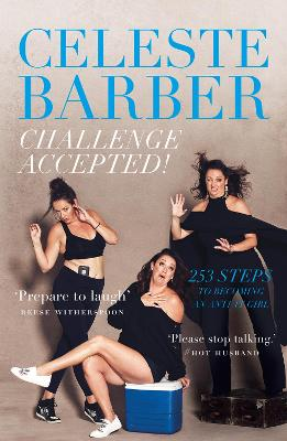 Challenge Accepted!: 253 Steps to Becoming an Anti-it Girl - Barber, Celeste