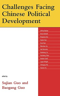 Challenges Facing Chinese Political Development - Guo, Sujian (Editor)