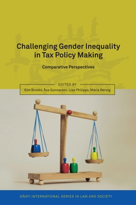 Challenging Gender Inequality in Tax Policy Making: Comparative Perspectives - Brooks, Kim (Editor), and Philipps, Lisa (Editor)