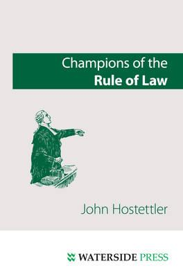Champions of the Rule of Law - Hostettler, John