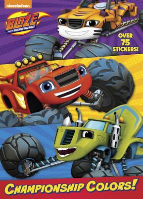 Championship Colors! (Blaze and the Monster Machines) -