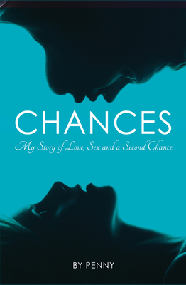 Chances: My Story of Love, Sex and a Second Chance - Penny, and Crofts, Andrew
