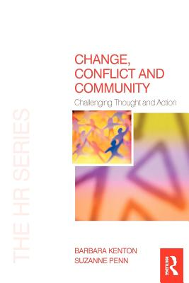 Change, Conflict and Community - Kenton, Barbara, and Penn, Suzanne